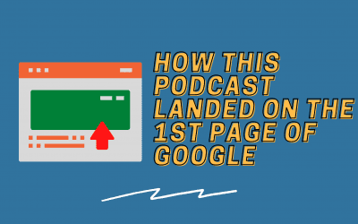 Get Your Podcast on the First Page of Google. Here's How a Niche Podcast Did It